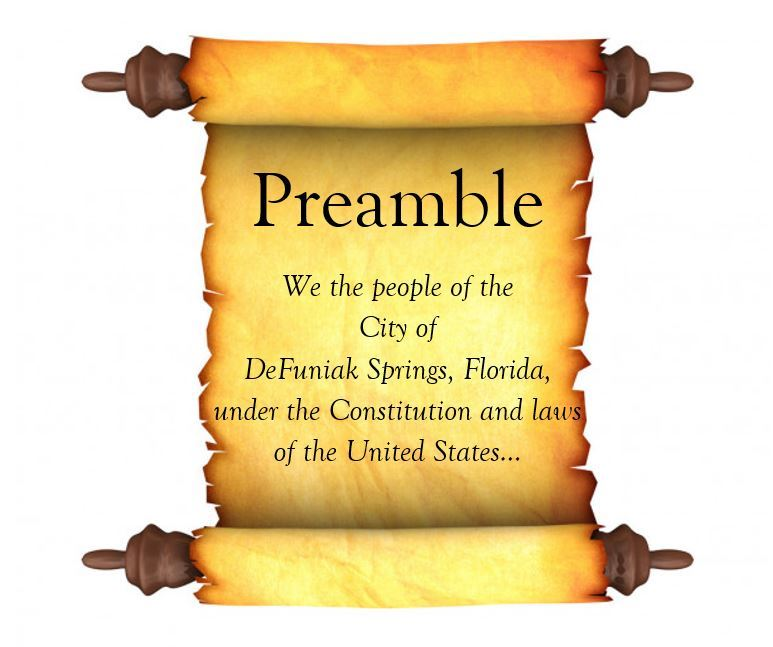 Scroll with words Preamble We the People of the City of DeFuniak Springs, under the Constitution...